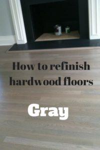 How to refinish hardwood floors gray