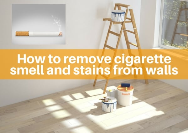 how to remove cigarette smell and stains from walls