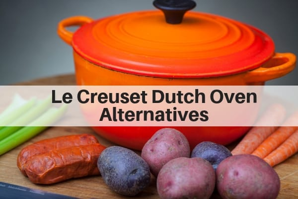 Less expensive Le Creuset Dutch Oven Substitutes