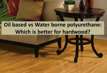 Video Blog – Oil vs water based polyurethane – Which is better for hardwood?