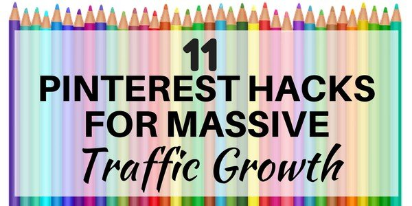 11 Pinterest Hacks to drive massive traffic
