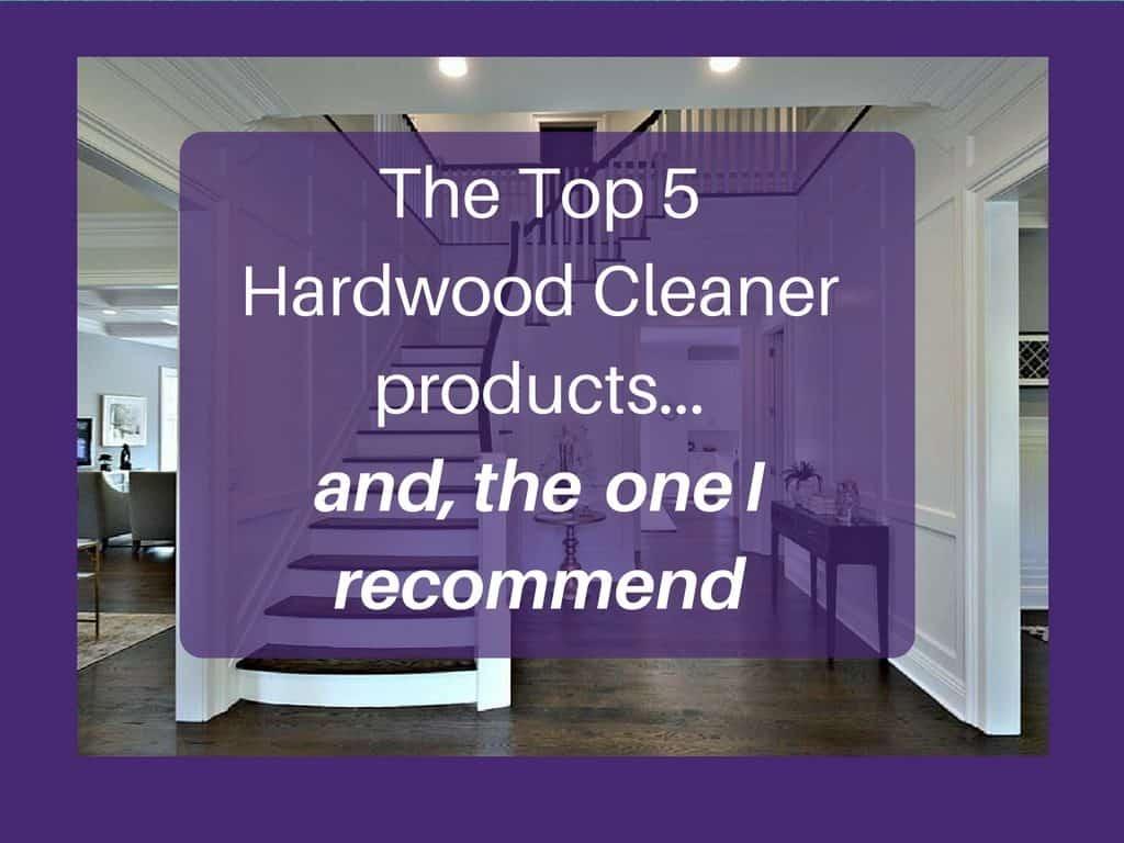The top 5 hardwood floor cleaners