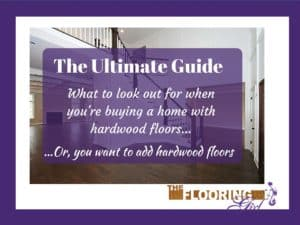 what to look out for when buying a new home with hardwood floors