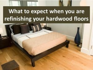 Refinishing hardwood floors - what to expect