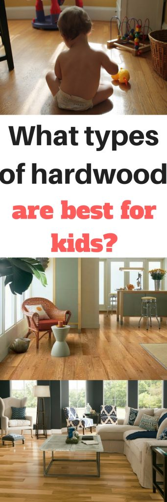 What types of hardwood are best for kids