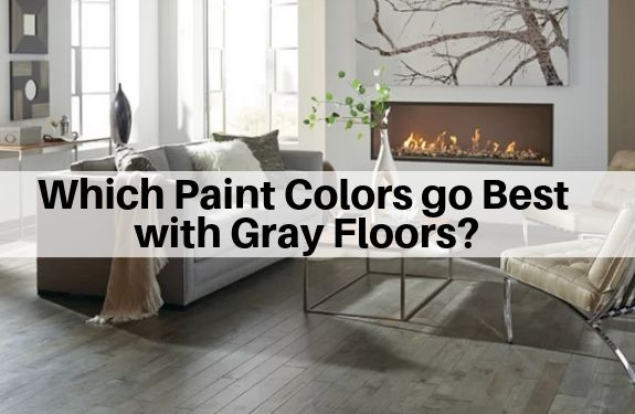 Which Paint Colors Go Best with Gray Floors?