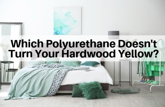 Which Polyurethane Doesn't Yellow?