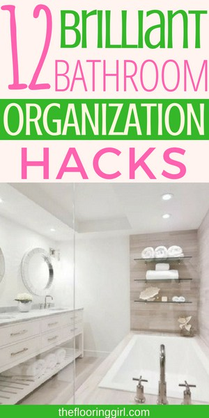 Organizing your bathroom can be a serious chore, especially if you have limited space! Here are some awesome products coupled with tips and tricks to get your bathroom looking more spacious and organized. These bathroom hacks are clever and are sure to help make your life just a little bit easier. #organizationhacks #bathroomorganization #homeorganization #theflooringgirl