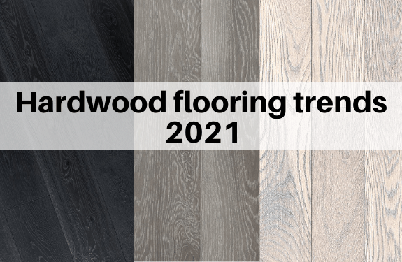 Hardwood Flooring Trends For 2021 The